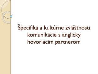 Špecifiká a kultúrne zvláštnosti komunikácie s anglicky hovoriacim partnerom