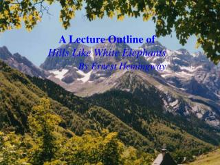 A Lecture Outline of Hills Like White Elephants By Ernest Hemingway