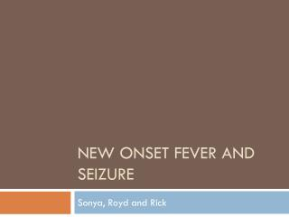 New Onset Fever and Seizure