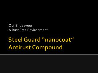 "Steel Guard ""nanocoat""   Antirust Compound"