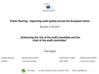 Public Hearing:   Improving audit quality across t he  European Union