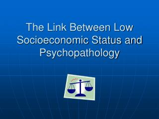The Link Between Low Socioeconomic Status and Psychopathology