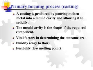 Primary forming process (casting)
