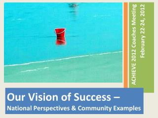 Our Vision of Success –  National Perspectives & Community Examples