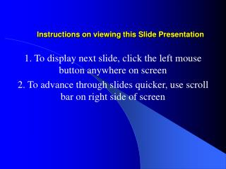 Instructions on viewing this Slide Presentation