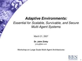 Adaptive Environments:   Essential for Scalable, Survivable, and Secure  Multi-Agent Systems
