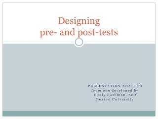 Designing  pre- and post-tests