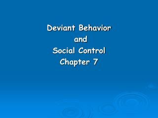 Deviant Behavior  and  Social Control Chapter 7