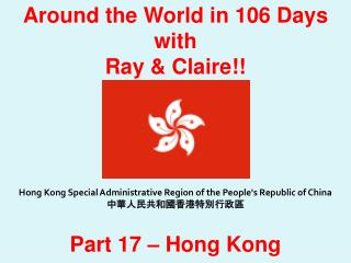 Around the World in 106 Days with Ray  & Claire!!