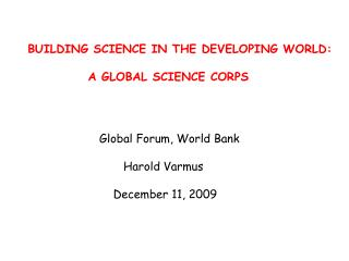 BUILDING SCIENCE IN THE DEVELOPING WORLD:             A GLOBAL SCIENCE CORPS