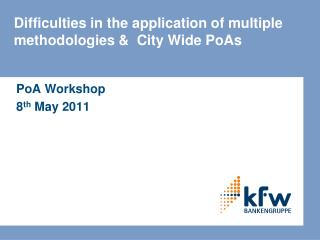 Difficulties in the application of multiple methodologies &  City Wide PoAs