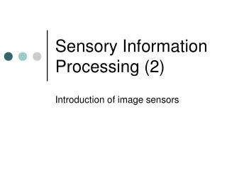 Sensory Information Processing (2)