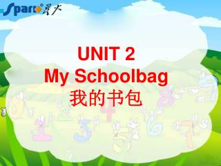 UNIT 2  My Schoolbag 我的书包