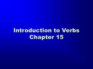 Introduction to Verbs Chapter 15