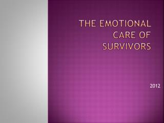 the Emotional Care of Survivors