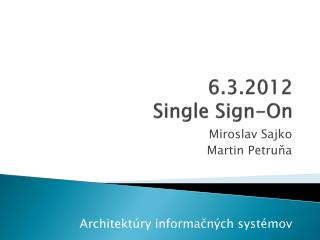 6.3.2012 Single Sign-On
