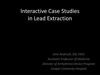 Interactive Case Studies in Lead Extraction
