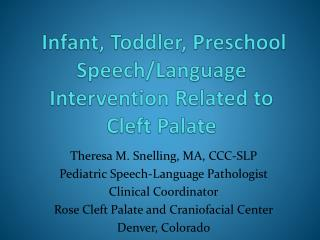 Infant, Toddler, Preschool Speech/Language Intervention Related to Cleft Palate