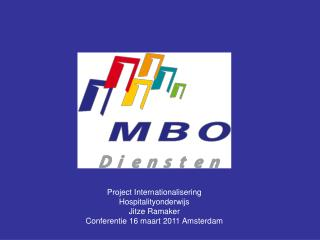 Project Internationalisering Hospitalityonderwijs  Jitze Ramaker
