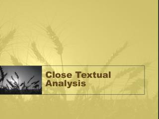 Close Textual Analysis