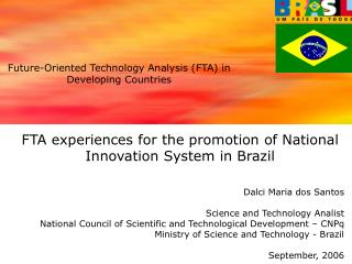 FTA experiences for the promotion of National Innovation System in Brazil