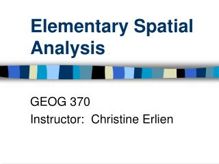 Elementary Spatial Analysis