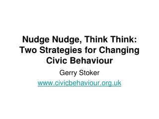 Nudge Nudge, Think Think: Two Strategies for Changing Civic Behaviour