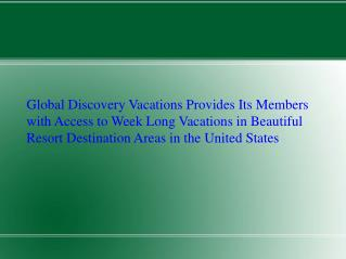 Global Discovery Vacations Provides Its Members with Access