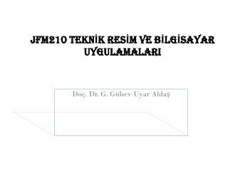 Jfm210 TEKNİK RESİM VE BİLGİSAYAR UYGULAMALARI