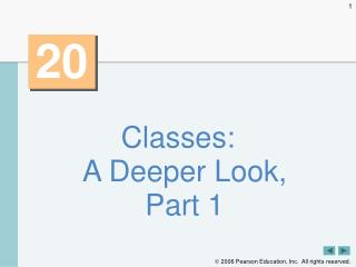Classes: A Deeper Look, Part 1