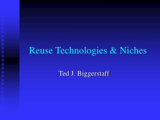 Reuse Technologies & Niches