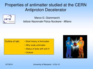 Properties of antimatter studied  at the CERN  Antiproton Decelerator
