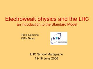 Electroweak physics and the  LHC an introduction to the Standard Model