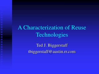 A Characterization of Reuse Technologies
