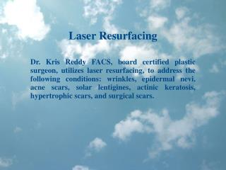 Dr Kris Reddy Reviews Laser Resurfacing