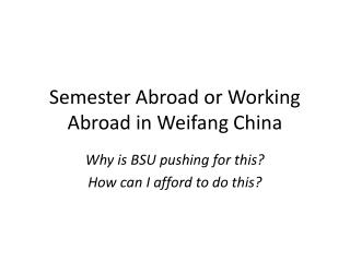 Semester Abroad or Working Abroad in  Weifang China