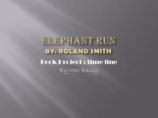 Elephant run By: Roland Smith