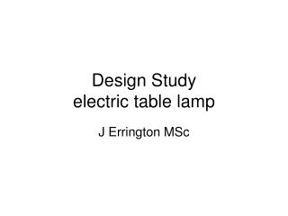 Design Study  electric table lamp