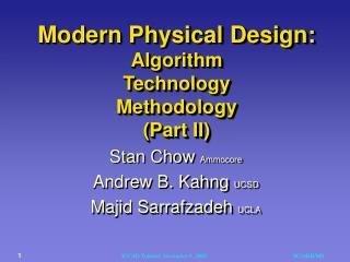 Modern Physical Design:  Algorithm Technology Methodology (Part II)