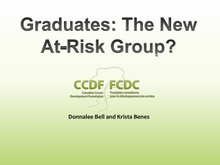 Graduates:  The  New At-Risk Group?