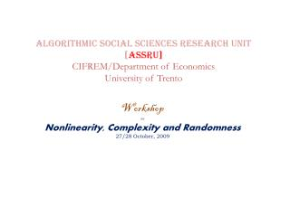 Workshop on Nonlinearity, Complexity and Randomness 27/28 October, 2009