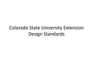 Colorado State University Extension Design Standards