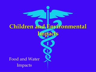 Children and Environmental Impacts