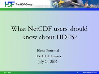 What NetCDF users should know about HDF5?