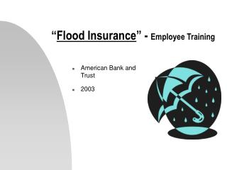 """ Flood Insurance "" -  Employee Training"