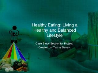 Healthy Eating: Living a Healthy and Balanced Lifestyle