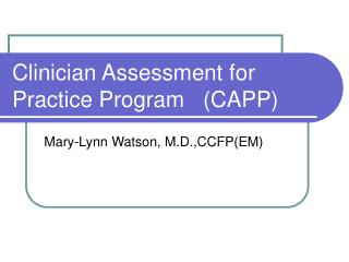 Clinician Assessment for Practice Program   (CAPP)