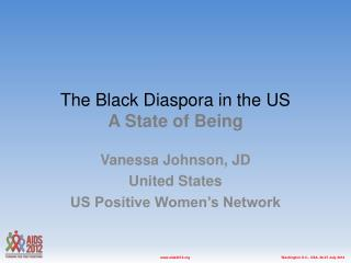 The Black Diaspora in the US A State of Being