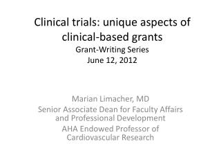 Clinical trials: unique aspects of clinical-based grants Grant-Writing Series June 12, 2012