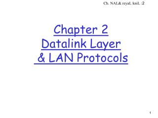 Chapter 2  Datalink Layer   & LAN Protocols